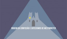 origem-confissao-catecismos-westminster-aahodge
