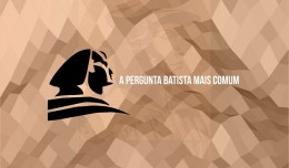 pergunta-batista-mais-comum
